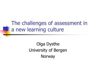 The challenges of assessment in a new learning culture