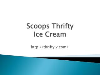 Scoops Thrifty Ice Cream