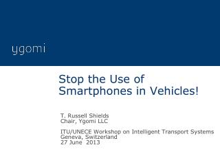 Stop the Use of Smartphones in Vehicles!