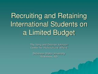 Recruiting and Retaining International Students on a Limited Budget