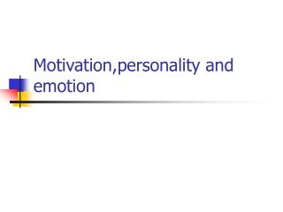 Motivation,personality and emotion