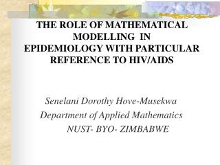 THE ROLE OF MATHEMATICAL  MODELLING  IN  EPIDEMIOLOGY WITH PARTICULAR REFERENCE TO HIV/AIDS