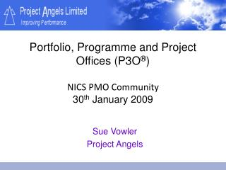 Portfolio, Programme and Project Offices (P3O ® ) NICS PMO Community  30 th  January 2009