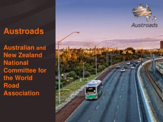 Austroads Australian  and  New  Zealand National  Committee  for  the World Road Association