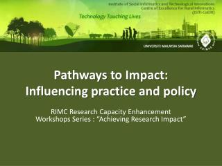 Pathways to Impact: Influencing practice and policy