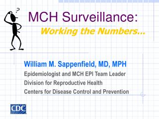 MCH Surveillance: Working the Numbers...