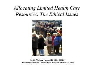 Allocating Limited Health Care Resources: The Ethical Issues