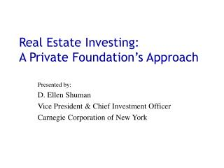 Real Estate Investing:  A Private Foundation's Approach