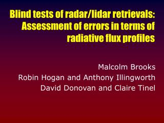 Blind tests of radar/lidar retrievals: Assessment of errors in terms of radiative flux profiles