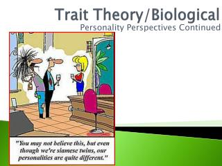 Trait Theory/Biological