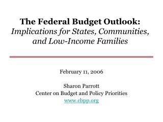 The Federal Budget Outlook: Implications for States, Communities, and Low-Income Families