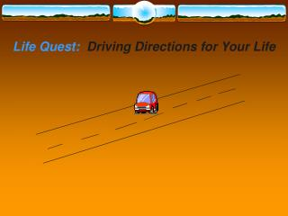 Life Quest: Driving Directions for Your Life