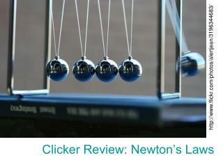 Clicker Review: Newton's Laws
