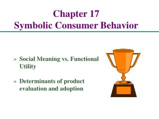 Chapter 17 Symbolic Consumer Behavior