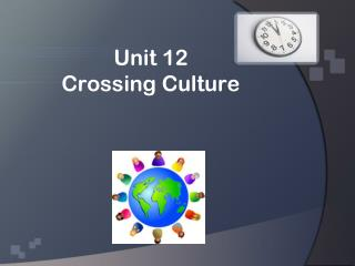 Unit 12  Crossing Culture