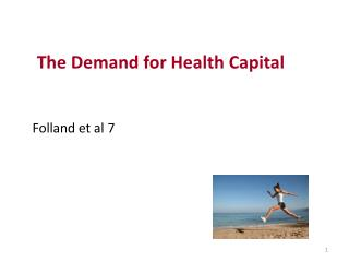 The Demand for Health Capital Folland  et al 7