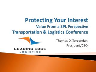 Protecting Your Interest Value From a 3PL Perspective Transportation & Logistics Conference