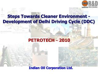 Steps Towards Cleaner Environment - Development of Delhi Driving Cycle (DDC)