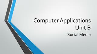 Computer Applications Unit B
