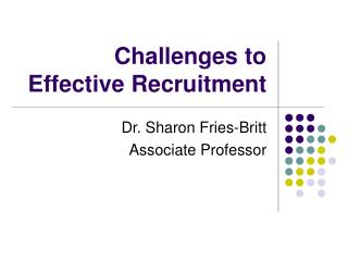 Challenges to Effective Recruitment