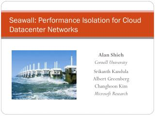 Seawall: Performance Isolation for Cloud Datacenter Networks