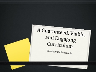 A Guaranteed, Viable, and Engaging Curriculum