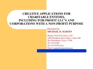 CREATIVE APPLICATIONS FOR  CHARITABLE ENTITIES,  INCLUDING FOR-PROFIT LLC'S AND CORPORATIONS WITH A NON-PROFIT PURPOSE
