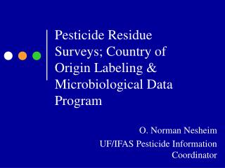 Pesticide Residue Surveys; Country of Origin Labeling & Microbiological Data Program