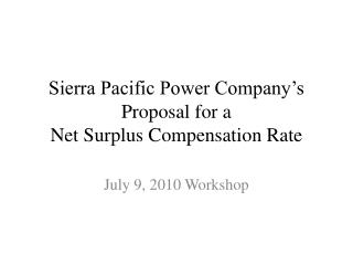 Sierra Pacific Power Company's Proposal for a Net Surplus Compensation Rate