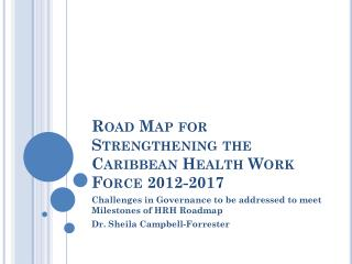 Road Map for Strengthening the Caribbean Health Work Force 2012-2017