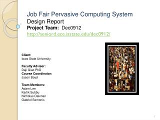 Job Fair Pervasive Computing System Design Report Project Team:   Dec0912