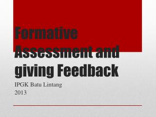 Formative Assessment and giving Feedback
