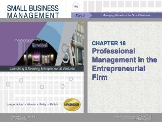 CHAPTER 18 Professional Management in the Entrepreneurial Firm