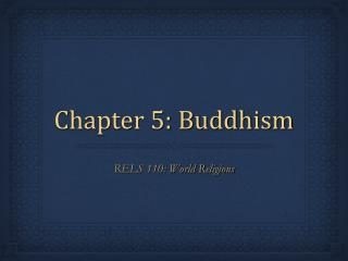 Chapter 5: Buddhism