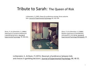 Tribute to Sarah: The Queen of Risk