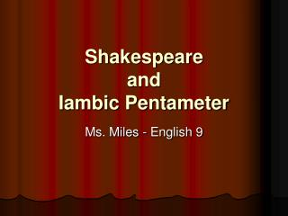 Shakespeare  and  Iambic Pentameter