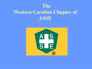 The Western Carolina Chapter of ASSE