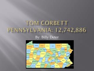 Tom Corbett Pennsylvania: 12,742,886