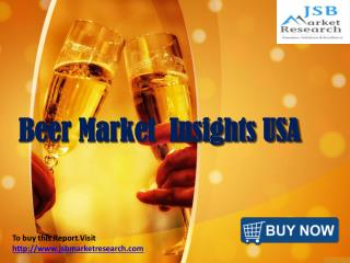 JSB Market Research - Beer Market Insights USA