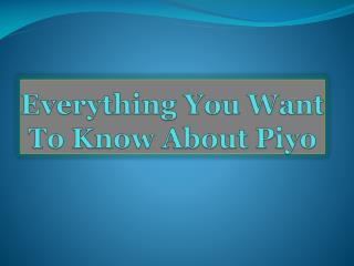 Everything You Want To Know About Piyo
