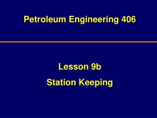 Petroleum Engineering 406