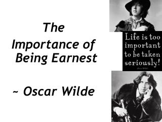 The  Importance of Being Earnest ~ Oscar Wilde