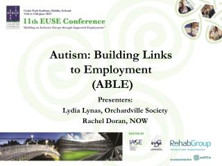 Autism: Building Links  to Employment  (ABLE)