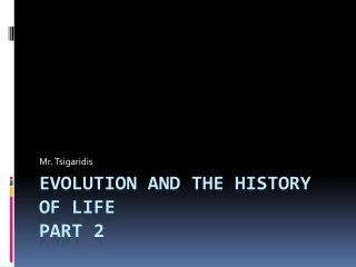 Evolution and the History of Life  Part 2