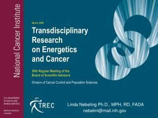 Transdisciplinary Research on Energetics  and Cancer