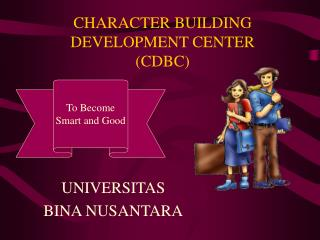 CHARACTER BUILDING DEVELOPMENT CENTER (CDBC)