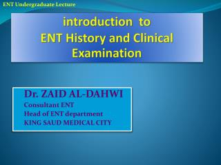 introduction  to  ENT History and Clinical Examination