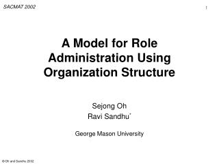 A Model for Role Administration Using Organization Structure