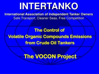 The Control of  Volatile Organic Compounds Emissions  from Crude Oil Tankers  The VOCON Project