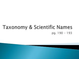 Taxonomy &  Scientific Names